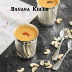 Banana Kheer
